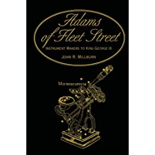 Adams of Fleet Street, Instrument Makers to King George III (English Edition)