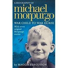 Michael Morpurgo: War Child to War Horse (English Edition)