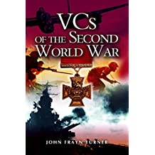 VC's of the Second World War (English Edition)