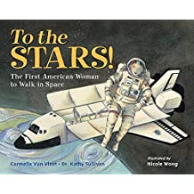 To the Stars!: The First American Woman to Walk in Space (English Edition)