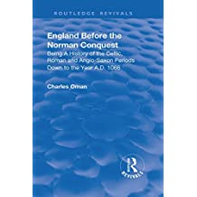 Revival: England Before the Norman Conquest (1910) (Routledge Revivals) (English Edition)