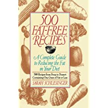 500 Fat Free Recipes: A Complete Guide to Reducing the Fat in Your Diet: A Cookbook (English Edition)