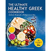 The Ultimate Healthy Greek Cookbook: 75 Authentic Recipes for a Mediterranean Diet (English Edition)