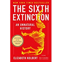 The Sixth Extinction: An Unnatural History (English Edition)