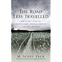 The Road Less Travelled: A New Psychology of Love, Traditional Values and Spiritual Growth (Classic Edition) (English Edition)