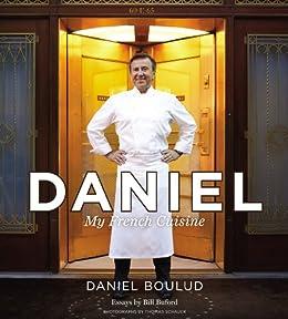 """""""Daniel: My French Cuisine (English Edition)"""",作者:[Boulud, Daniel, Bigar, Sylvie]"""