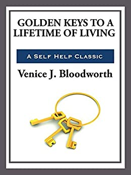 """Golden Keys to a Lifetime of Living (English Edition)"",作者:[Bloodworth, Venice J.]"