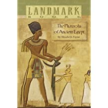 The Pharaohs of Ancient Egypt (Landmark Books) (English Edition)