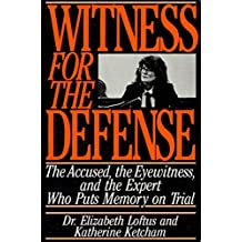 Witness for the Defense: The Accused, the Eyewitness, and the Expert Who Puts Memory on Trial (English Edition)