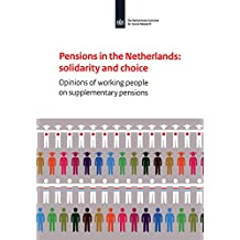 Pensions in the Netherlands: Opinions of Working People on Supplementary Pensions (English Edition)