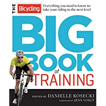 The Bicycling Big Book of Training: Everything you need to know to take your riding to the next level (Bicycling Magazine) (English Edition)