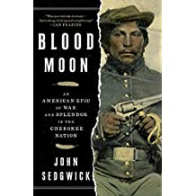 Blood Moon: An American Epic of War and Splendor in the Cherokee Nation (English Edition)