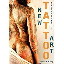 Mammoth Book of New Tattoo Art (Mammoth Books 271) (English Edition)