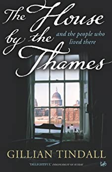 """The House By The Thames: And The People Who Lived There (English Edition)"",作者:[Tindall, Gillian]"