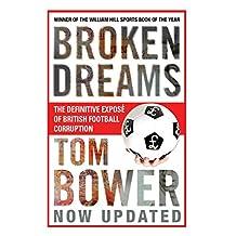 Broken Dreams: Vanity, Greed And The Souring of British Football (English Edition)
