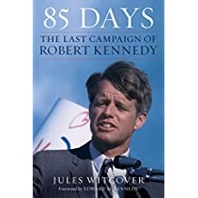 85 Days: The Last Campaign of Robert Kennedy (English Edition)