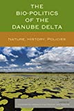 The Bio-Politics of the Danube Delta: Nature, History, Policies [mobipocket_ebook] (Kindle电子书)