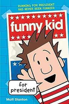 """Funny Kid for President (English Edition)"",作者:[Stanton, Matt]"