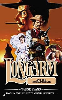 """Longarm #436: Longarm and the Model Prisoner (English Edition)"",作者:[Tabor Evans]"