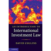 An Introduction to International Investment Law (English Edition)