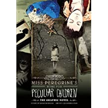 Miss Peregrine's Home For Peculiar Children: The Graphic Novel (Miss Peregrine's Peculiar Children) (English Edition)