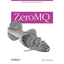 ZeroMQ: Messaging for Many Applications (English Edition)
