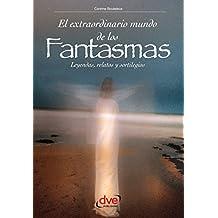 El extraordinario mundo de los fantasmas (Spanish Edition)