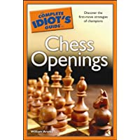 The Complete Idiot's Guide to Chess Openings: Discover the First-Move Strategies of Champions (English Edition)
