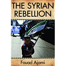 Syrian Rebellion (Herbert and Jane Dwight Working Group on Islamism and the International Order) (English Edition)