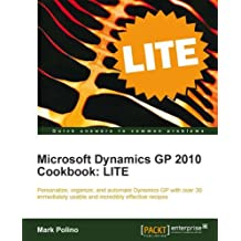 Microsoft Dynamics GP 2010 Cookbook: LITE (English Edition)