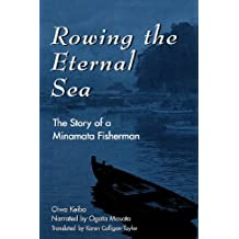 Rowing the Eternal Sea: The Story of a Minamata Fisherman (Asian Voices) (English Edition)