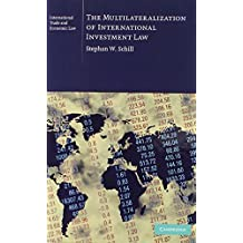 The Multilateralization of International Investment Law (Cambridge International Trade and Economic Law Book 2) (English Edition)