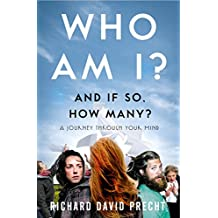 Who Am I and If So How Many?: A Journey Through Your Mind (English Edition)