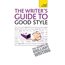 The Rules of Good Style: Teach Yourself Ebook                         A Practical Guide for 21st Century Writers (English Edition)