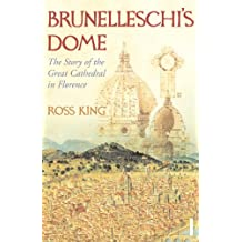 Brunelleschi's Dome: The Story of the Great Cathedral in Florence (English Edition)