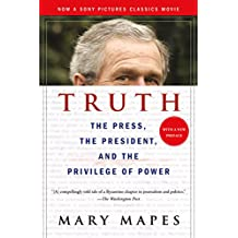 Truth and Duty: The Press, the President, and the Privilege of Power (English Edition)
