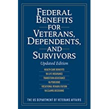 Federal Benefits for Veterans, Dependents, and Survivors: Updated Edition (English Edition)