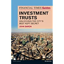 Financial Times Guide to Investment Trusts: Unlocking the City's Best Kept Secret (Financial Times Series) (English Edition)