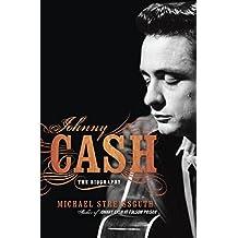 Johnny Cash: The Biography (English Edition)