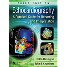 Echocardiography: A Practical Guide for Reporting and Interpretation, Third Edition (English Edition)