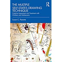 The Multiple Self-States Drawing Technique: Creative Assessment and Treatment with Children and Adolescents (English Edition)