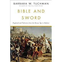 Bible and Sword: England and Palestine from the Bronze Age to Balfour (English Edition)