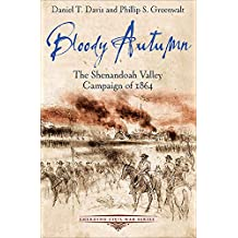 Bloody Autumn: The Shenandoah Valley Campaign of 1864 (Emerging Civil War Series) (English Edition)
