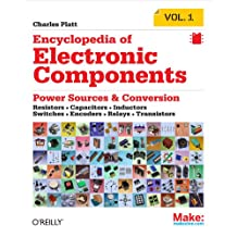Encyclopedia of Electronic Components Volume 1: Resistors, Capacitors, Inductors, Switches, Encoders, Relays, Transistors (English Edition)