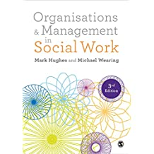 Organisations and Management in Social Work: Everyday Action for Change (English Edition)