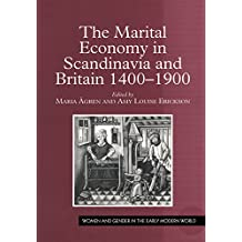 The Marital Economy in Scandinavia and Britain 1400–1900 (Women and Gender in the Early Modern World) (English Edition)