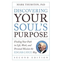 Discovering Your Soul's Purpose: Finding Your Path in Life, Work, and Personal Mission the Edgar Cayce Way, Second Edition (English Edition)