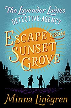 """""""Escape from Sunset Grove (Lavender Ladies Detective Agency Book 2) (English Edition)"""",作者:[Lindgren, Minna]"""