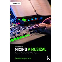 Mixing a Musical: Broadway Theatrical Sound Techniques (English Edition)