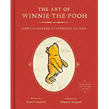 The Art of Winnie-the-Pooh: How E.H. Shepard Illustrated an Icon (English Edition)